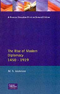 The Rise of Modern Diplomacy 1450 - 1919 - M. S. Anderson - cover