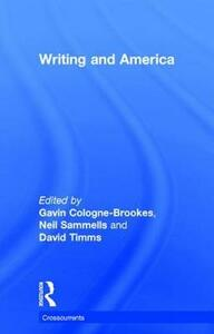 Writing and America - Gavin Cologne-Brookes,Neil Sammells,David Timms - cover