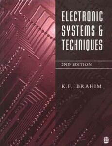 Electronic Systems and Techniques - K. F. Ibrahim - cover
