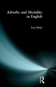 Adverbs and Modality in English - Leo Hoye - cover