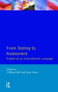 From Testing to Assessment: English An International Language - Clifford Hill,Kate Parry - cover