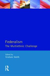 Federalism: The Multiethnic Challenge - Graham Smith - cover