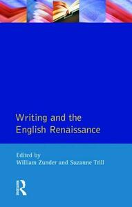 Writing and the English Renaissance - William Zunder,Suzanne Trill - cover
