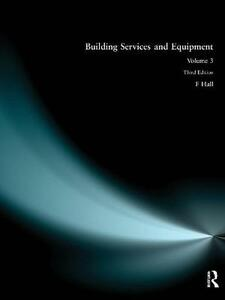 Building Services and Equipment: Volume 3 - F. Hall - cover