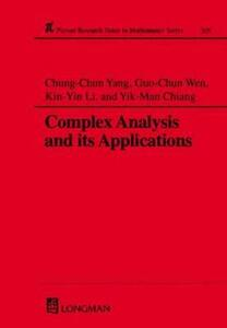 Complex Analysis and Its Applications - C. C. Yang,Guo-Chun Wen,K Y Li - cover