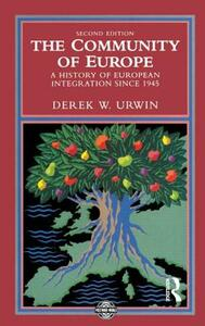 The Community of Europe: A History of European Integration Since 1945 - Derek W. Urwin - cover