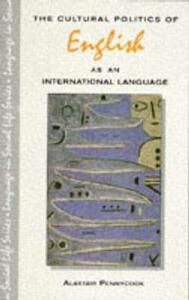 The Cultural Politics of English as an International Language - Alastair Pennycook - cover