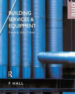 Building Services and Equipment: Volume 1 - F. Hall - cover