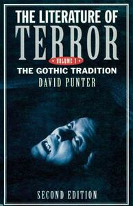 The Literature of Terror: Volume 1: The Gothic Tradition - David Punter - cover
