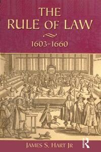 The Rule of Law, 1603-1660: Crowns, Courts and Judges - James S. Hart - cover
