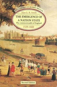 The Emergence of a Nation State: The Commonwealth of England 1529-1660 - Alan G. R. Smith - cover