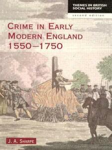 Crime in Early Modern England 1550-1750 - James A. Sharpe - cover