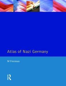 Atlas of Nazi Germany - Michael Freeman,Jayne Lewin,Tim Mason - cover