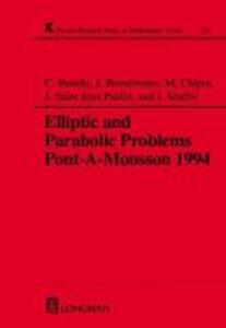 Elliptic and Parabolic Problems: Pont-A-Mousson 1994, Volume 325 - C. Bandle,Michel Chipot,Josef Bemelmans - cover