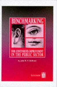 Benchmarking for Continuous Improvement: in the Public Sector - J. Bullivant - cover