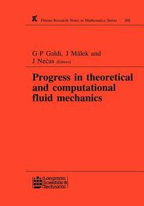 Progress in Theoretical and Computational Fluid Mechanics: Winter School, Paseky, 1993 - G.P. Galdi,Jindrich Necas,Josef Malek - cover
