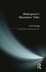 Shakespeare's Alternative Tales - Leah Scragg - cover