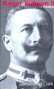 Kaiser Wilhelm II - Christopher Clark - cover