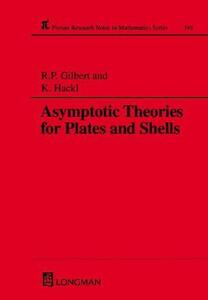 Asymptotic Theories for Plates and Shells - Klaus Hackl,Robert P. Gilbert - cover
