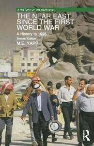 The Near East since the First World War: A History to 1995 - Malcolm Yapp - cover