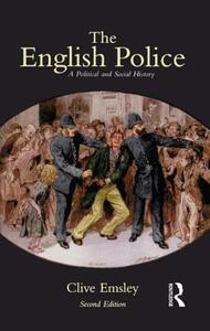 The English Police: A Political and Social History - Clive Emsley - cover