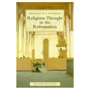 Religious Thought in the Reformation - Bernard M. G. Reardon - cover