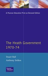 The Heath Government 1970-74: A Reappraisal - Stuart Ball,A. Seldon - cover