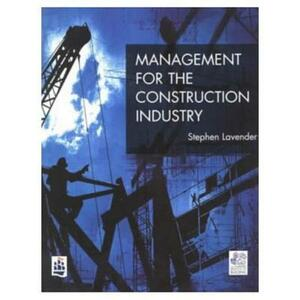 Management for the Construction Industry - Stephen D. Lavender - cover