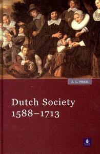 Dutch Society: 1588-1713 - John Leslie Price - cover
