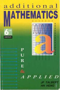 Additional Mathematics, Pure and Applied 6E - A. Godman,J.F. Talbert - cover