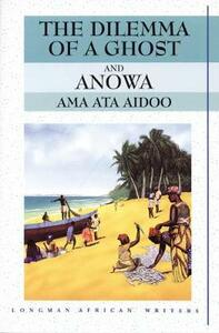 The Dilemma of a Ghost and Anowa 2nd Edition - Ama Ata Aidoo - cover