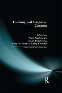 Teaching and Language Corpora - Anne Wichmann,Steven Fligelstone - cover