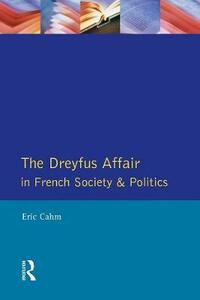 The Dreyfus Affair in French Society and Politics - Eric Cahm - cover