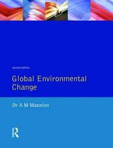 Global Environmental Change: A Natural and Cultural Environmental History - Antoinette Mannion - cover
