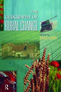 The Geography of Rural Change - Brian W. Ilbery - cover