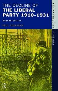 The Decline Of The Liberal Party 1910-1931 - Paul Adelman - cover