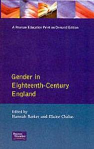Gender in Eighteenth-Century England: Roles, Representations and Responsibilities - Hannah Barker,Elaine Chalus - cover