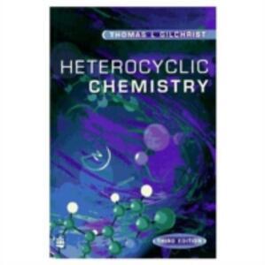 Heterocyclic Chemistry - Thomas L. Gilchrist - cover