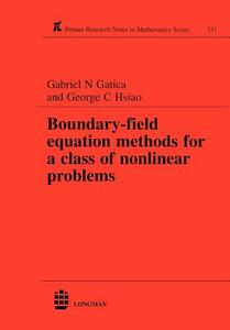 Boundary-field Equation Methods For a Class of Nonlinear Problems - Gabriel N. Gatica,George C. Hsiao - cover