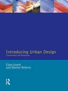 Introducing Urban Design: Interventions and Responses - Clara H. Greed,Marion Roberts - cover
