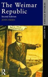 The Weimar Republic - J. W. Hiden - cover