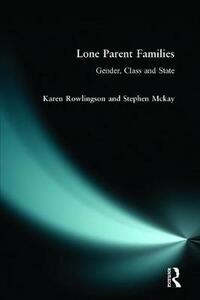 Lone Parent Families: Gender, Class and State - Karen Rowlingson,Stephen McKay - cover