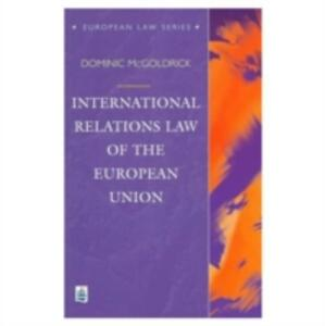International Relations Law of the European Union - Dominic McGoldrick - cover