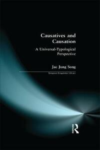 Causatives and Causation: A Universal -typological perspective - Jae Jung Song - cover