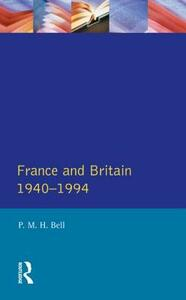 France and Britain, 1940-1994: The Long Separation - P. M. H. Bell - cover