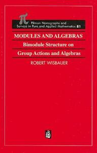Modules and Algebras: Bimodule Structure on Group Actions and Algebras - Robert Wisbauer - cover