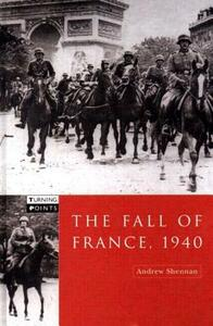 The Fall of France 1940 - Andrew Shennan - cover