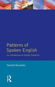 Patterns of Spoken English: An Introduction to English Phonetics - Gerald Knowles - cover