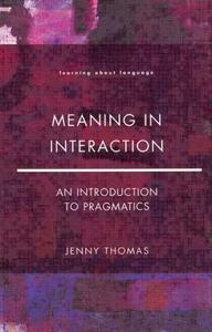 Meaning in Interaction: An Introduction to Pragmatics - Jenny A. Thomas - cover