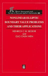 Nonlinear Elliptic Boundary Value Problems and Their Applications - H. Begehr,Guo-Chun Wen - cover
